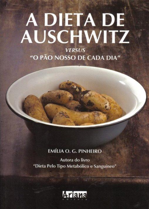 Capa do livro A Dieta de Auschwitz - uma triste escolha